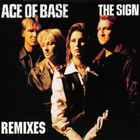 Ace of Base - The Sign (The Remixes)