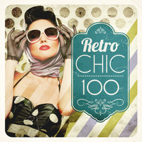 Various Artists - Retro Chic 100