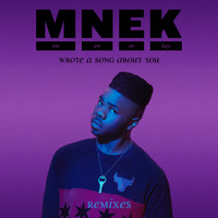 MNEK - Wrote A Song About You (Remixes)
