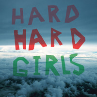 Hard Girls - Hard