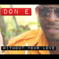 DON-e - Without Your Love