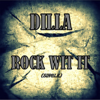 Dilla - Rock Wit It