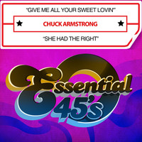 Chuck Armstrong - Give Me All Your Sweet Lovin' / She Had the Right (Digital 45)