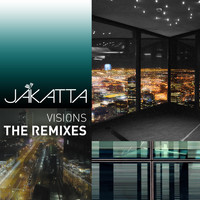 Jakatta - Visions (The Remixes)