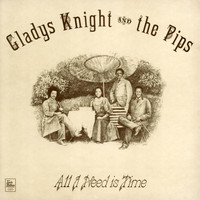 Gladys Knight & The Pips - All I Need Is Time
