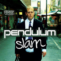 Pendulum - Slam/Out Here
