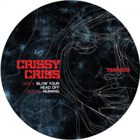 Crissy Criss - Blow Your Head Off / Humans