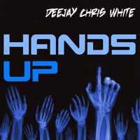 Deejay Chris White - Hands Up