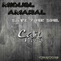 Miguel Amaral - Save Your Soul
