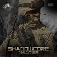 Shadowcore - Violent Process (Album Sampler, Pt. 2)