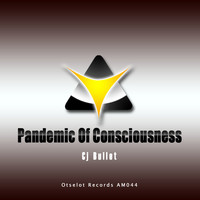 Cj Bullet - Pandemic of Consciousness