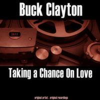 Buck Clayton - Taking a Chance on Love