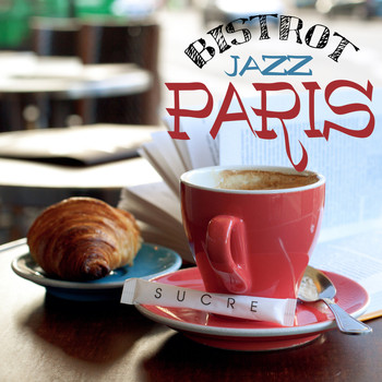 Various Artists - PARIS JAZZ BISTROT A Smooth Breakfast Music Selection