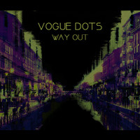 Vogue Dots - Way Out
