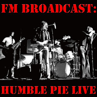 Humble Pie - FM Broadcast: Humble Pie Live