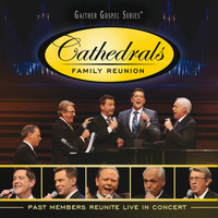 The Cathedrals - Cathedrals Family Reunion: Past Members Reunite Live In Concert (Live)