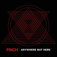 Finch - Anywhere But Here