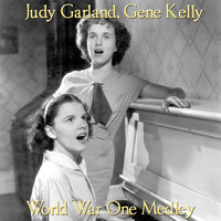 "Judy Garland, Gene Kelly - World War One Medley: When Johnny Comes Marching Home / There's a Long, Long Trail / Keep the Home Fires Burning / Give My Regards to Broadway / Boy of Mine / Oh How I Hate to Get Up in the Morning / Over There (From ""For Me and My Gal"")"