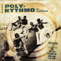 Orchestre Poly-Rythmo de Cotonou - The Skeletal Essences of Afro Funk, Vol. 3: 1969-1980 (Analog Africa No. 13)