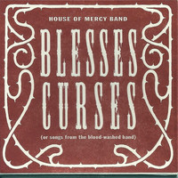 House of Mercy Band - Blesses Curses