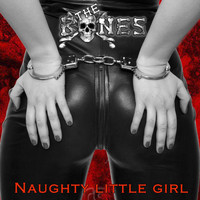 The Bones - Naughty Little Girl