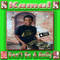 Kamal - Don't Be a Bully