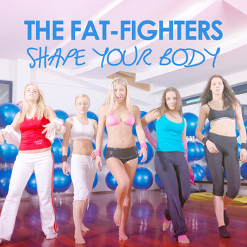Various Artists - The Fat-Fighters - Shape Your Body