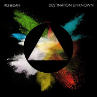 Pig&Dan - Destination Unknown