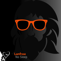 Lanfree - No Sleep