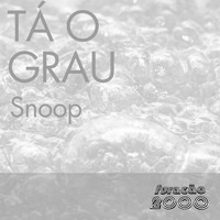 Snoop - Tá o Grau (Single)