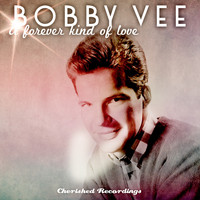Bobby Vee - A Forever Kind of Love
