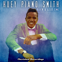 Huey Piano Smith - Havin a Good Time