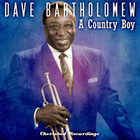 Dave Bartholomew - A Country Boy