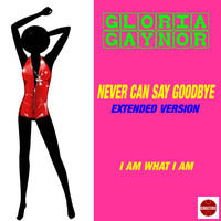 Gloria Gaynor - Never Can Say Goodbye (Extended Version)