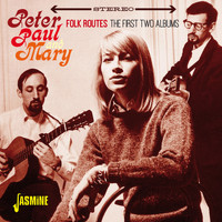 Peter, Paul & Mary - Folk Routes - The First Two Albums