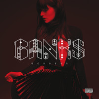 Banks - Goddess (Deluxe [Explicit])