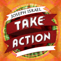 Joseph Israel - Take Action