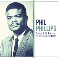 Phil Phillips - Sea Of Love: The Collection