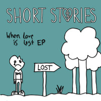 Short Stories - When Love Is Lost EP