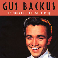 Gus Backus - Ab und Zu (A Fool Such As I)