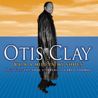 Otis Clay - Walk a Mile in My Shoes