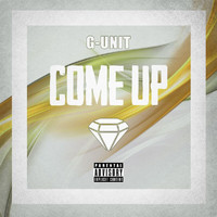 G-Unit - Come Up (Explicit)