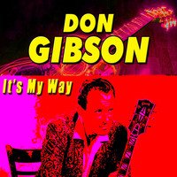 Don Gibson - It's My Way