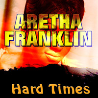 Aretha Franklin - Hard Times