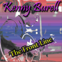 Kenny Burrell - The Front Line