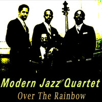 Modern Jazz Quartet - Over The Rainbow