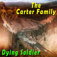 The Carter Family - Dying Soldier