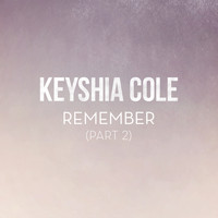 Keyshia Cole - Remember (Part 2)