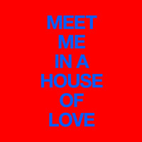 Cut Copy - Meet Me In A House Of Love