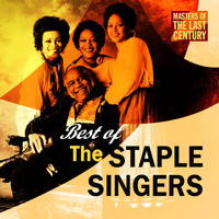 The Staple Singers - Masters Of The Last Century: Best of The Staple Singers